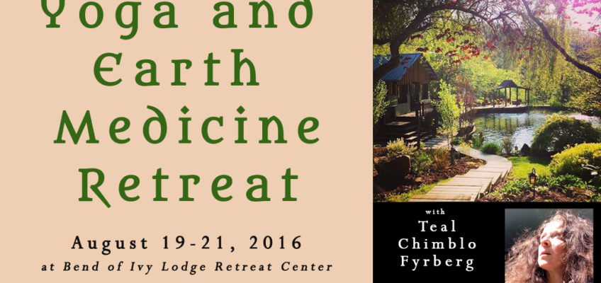 Yoga and Earth Medicine Retreat with Teal Chimblo Fyrberg